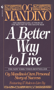 A Better Way to Live   -              By: Og Mandino
