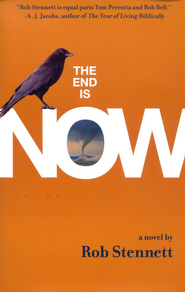 The End Is Now  -              By: Rob Stennett