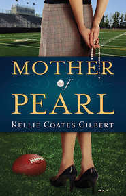 Mother of Pearl - eBook  -     By: Kellie Coates Gilbert