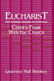 Eucharist: Christ's Feast with the Church - eBook  -     By: Laurence Hull Stookey