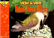 How & Why Birds Build Nests Grades 1-3   -     By: Elaine Pascoe