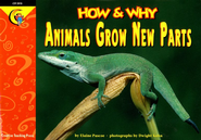 How & Why Animals Grow New Parts Grades 1-3   -     By: Elaine Pascoe