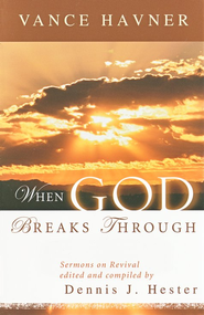 When God Breaks Through: Sermons on Revival   -     By: Dennis Hester