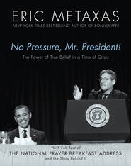 No Pressure Mr. President - eBook   -     By: Eric Metaxas