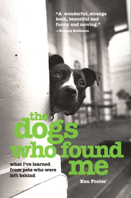 The Dogs Who Found Me   -     By: Ken Foster