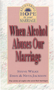 When Alcohol Abuses Our Marriage: True Stories of Couples who saved their marriages - eBook  -     By: Steve Wilkes