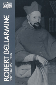 Robert Bellarmine: Spiritual Writings (Classics of Western Spirituality)  -     Edited By: John Patrick Donnelly, Ronald J. Teske     By: Robert Bellarmine