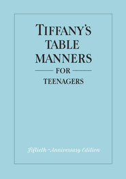 Tiffany's Table Manners for Teen-Agers   -     By: Walter Hoving, Joe Eula