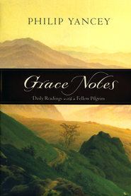 Grace Notes: Daily Readings with a Fellow Pilgrim   -     By: Philip Yancey