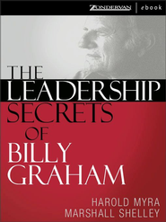 The Leadership Secrets of Billy Graham, Trade paper  -     By: Harold Myra, Marshall Shelley
