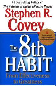 The 8th Habit: From Effectiveness to Greatness   -     By: Stephen R. Covey