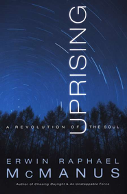 Uprising: A Revolution of the Soul  -     By: Erwin Raphael McManus