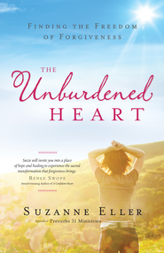 The Unburdened Heart: Finding the Freedom of Forgiveness - eBook  -     By: T. Suzanne Eller