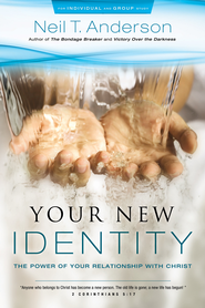 Freedom in Christ Bible Study Series: Your New Identity: Understand Your Relationship with Christ - eBook  -     By: Neil T. Anderson