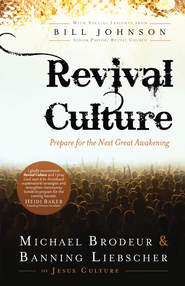 Revival Culture: Prepare for the Next Great Awakening - eBook  -     By: Michael Brodeur, Banning Liebscher