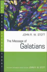The Message of Galatians: The Bible Speaks Today [BST]   -     Edited By: John Stott     By: John Stott