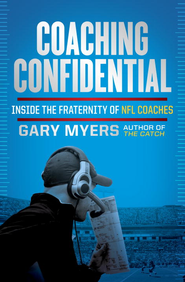 Coaching Confidential: Inside the Fraternity of NFL Coaches - eBook  -     By: Gary Myers