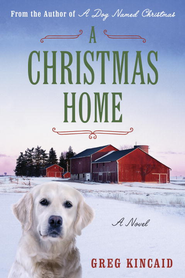 A Christmas Home - eBook  -     By: Gregory D. Kincaid