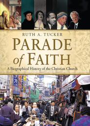 Parade of Faith: A Biographical History of the Christian Church - eBook  -     By: Ruth Tucker