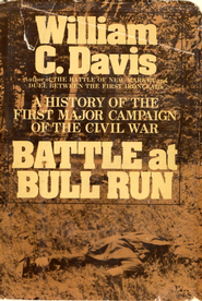 Battle at Bull Run: A History of the First Major Campaign of the Civil War - eBook  -     By: William C. Davis