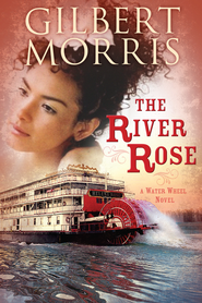 The River Rose - eBook  -     By: Gilbert Morris