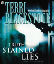 #1: Truth-Stained Lies, Audio CD  -              By: Terri Blackstock