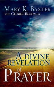 Divine Revelation Of Prayer - eBook  -     By: Baxter Mary