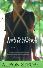 The Weight of Shadows  -     By: Alison Strobel