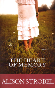 The Heart of Memory    -     By: Alison Strobel