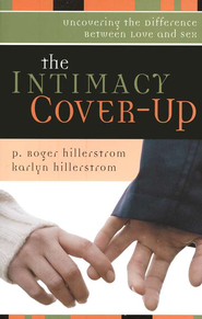 The Intimacy Cover Up - Slightly Imperfect  -              By: P. Roger Hillerstrom, Karlyn Hillerstrom