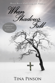 Shadows Book One: When Shadows Fall - eBook  -     By: Tina Pinson