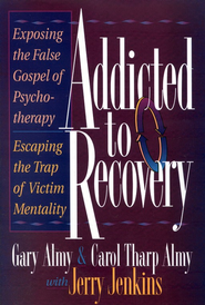 Addicted to Recovery                               -     By: Gary Almy