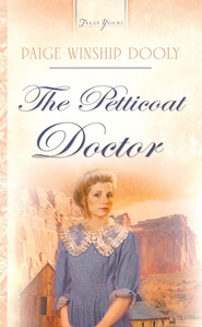 The Petticoat Doctor - eBook  -     By: Paige Winship Dooly