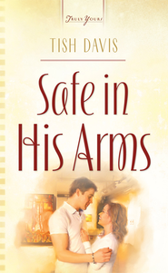 Safe In His Arms - eBook  -     By: Tish Davis