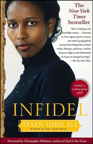 Infidel   -              By: Ayaan Hirsi Ali, Christopher Hitchens
