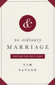No Ordinary Marriage: Together for God's Glory - eBook  -     By: Tim Savage