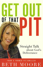 Get Out of That Pit: Straight Talk About God's Deliverance  -     By: Beth Moore