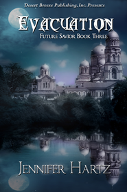 Future Savior Book Three: Evacuation - eBook  -     By: Jennifer Hartz