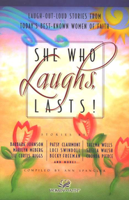 She Who Laughs, Lasts!   -     By: Ann Spangler