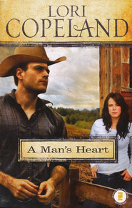 A Man's Heart  -              By: Lori Copeland