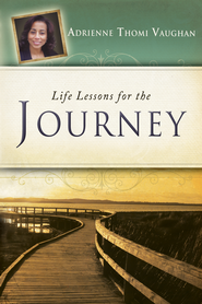 Life Lessons for the Journey - eBook  -     By: Adrienne Thomi Vaughan