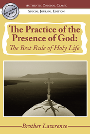 The Practice of the Presence of God: The Best Rule of Holy Life - eBook  -     By: Brother Lawrence