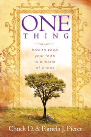 One Thing: How to Keep Your Faith in a World of Chaos - eBook  -     By: Chuck D. Pierce