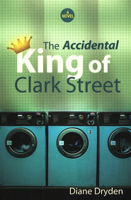 The Accidental King of Clark Street  -     By: Diane Dryden