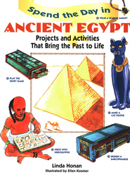 Spend the Day in Ancient Egypt: Projects and Activities that Bring the Past to Life  -     By: Linda Honan     Illustrated By: Ellen Kosmer