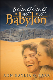Singing in Babylon   -     By: Ann Gaylia O'Barr