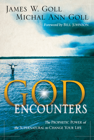 God Encounters: The Prophetic Power Of The Supernatural To Change Your Life - eBook  -     By: James W. Goll, Michal Ann Goll