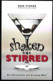 Shaken, Not Stirred  -     By: Dan Fisher