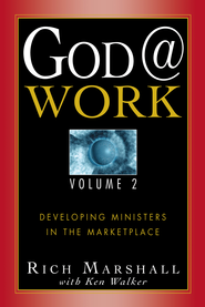 God@Work Vol 2: Developing Ministries in the Marketplace - eBook  -     By: Rich Marshall