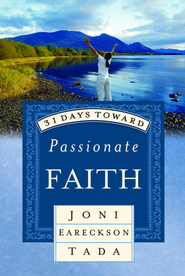 31 Days Toward Passionate Faith - eBook  -     By: Joni Eareckson Tada